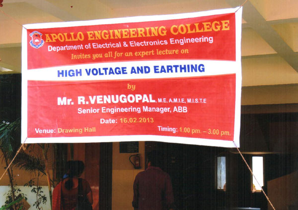 Expert Lecture on 'High Voltage and Earthing', by Mr.R.Venugopal, Senior Engineering Manager, ABB, organised by Dept of EEE on 16 Feb 2013